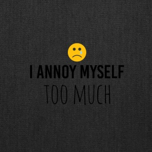 I annoy myself too much - Tote Bag