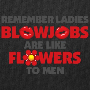 Blowjobs Are Like Flowers For Men - Tote Bag