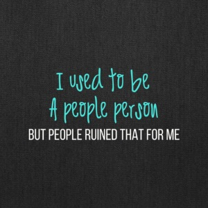 Funny saying I used to be a people person T shirt - Tote Bag