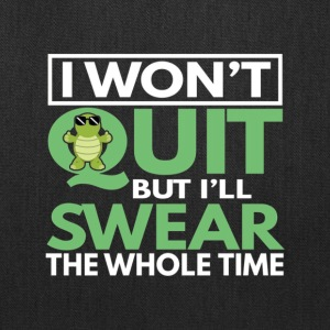 I won t quit but i ll swear the whole time turtle - Tote Bag