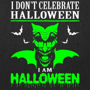 I Dont Celebrate Halloween Im Halloween - Tote Bag