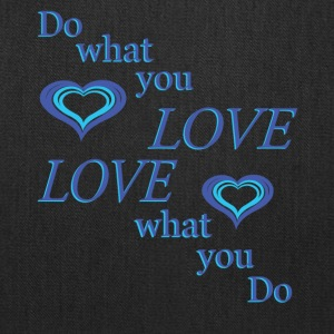 love what you do - Tote Bag