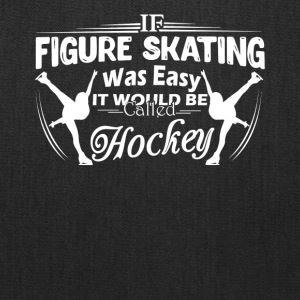 Figure Skating Not Easy Shirt - Tote Bag