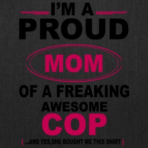 Proud Mom Of A Freaking Awesome Cop T Shirt - Tote Bag