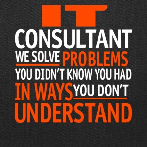 It Consultant We Solve Problems T Shirt - Tote Bag