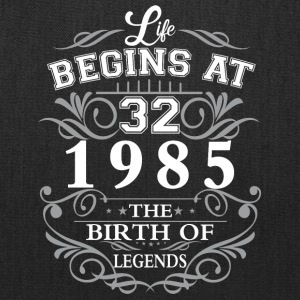 Life begins at 32 1985 The birth of legends - Tote Bag