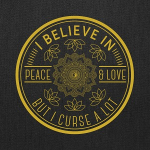 I believe in peace and love but I curse a lot - Tote Bag