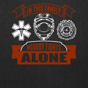 In the family noboy fightsc alone - Tote Bag