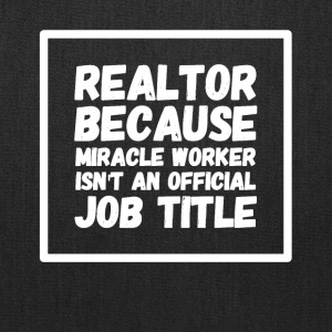 Realtor because miracle worker isn't my official - Tote Bag