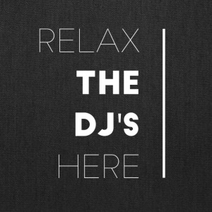 Relax the dj's here - Tote Bag