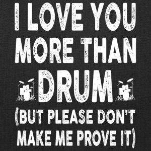 I love Drum More Than You - Tote Bag