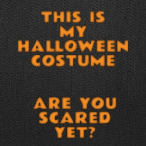 this is my halloween costume are you scared yet - Tote Bag