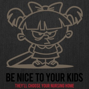 Your Kids Choose Your Nursing Home Be Nice To Them - Tote Bag