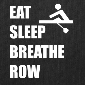 Eat Sleep Breathe Row - Tote Bag