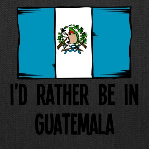 I'd Rather Be In Guatemala - Tote Bag
