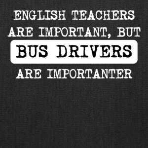 Bus Drivers Are Importanter - Tote Bag