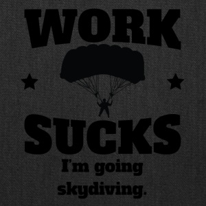 Work Sucks I'm Going Skydiving - Tote Bag