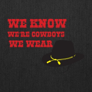 We know we're cowboys we wear stetons - Tote Bag