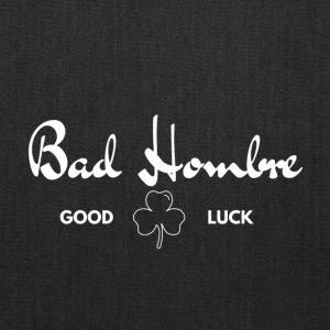 Bad Hombre Good Luck - Shirt - Tote Bag