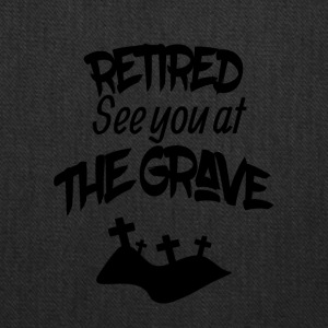 Retired See You At The Grave - Tote Bag
