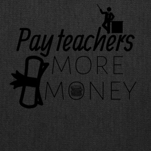 Pay teachers more money - Tote Bag