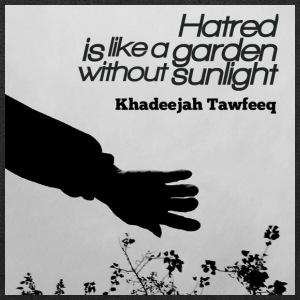 Hatred is like a graden without sunlight - Tote Bag