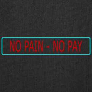 no pain - no pay - Tote Bag