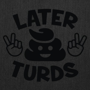 Later Turds - Tote Bag
