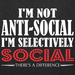 Im Not Anti Social Selectively Social Difference - Tote Bag