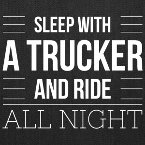 Sleep with a trucker - Tote Bag