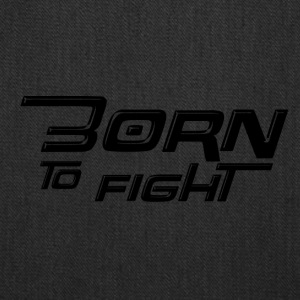 Born to fight - Tote Bag