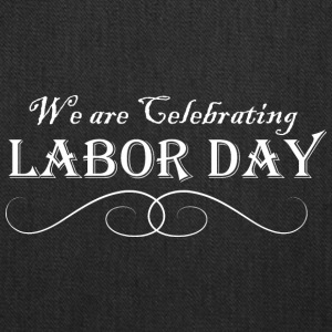 We Are Celebrating Labor Day - Tote Bag