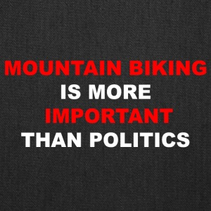 MTB is greather than politics - Tote Bag