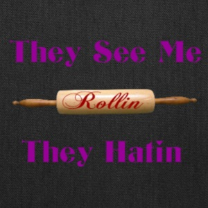 they see me rolling - Tote Bag