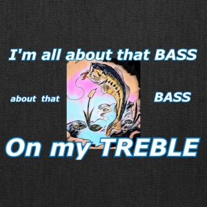 all about that bass! - Tote Bag