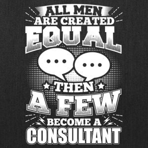 Funny Consultant Consulting Shirt All Men Equal - Tote Bag