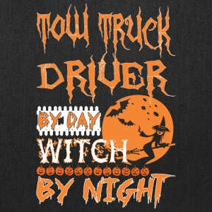 TOW TRUCK DRIVER by day witch by night - Tote Bag