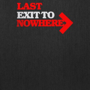 Last exit to Nowhere - Tote Bag
