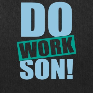 Do Work Son - Tote Bag