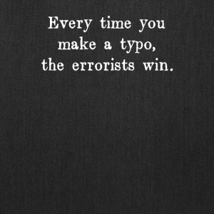 Every Time You Make a Typo - Tote Bag