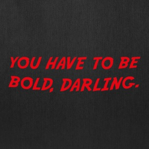 you have to be bold darling - Tote Bag