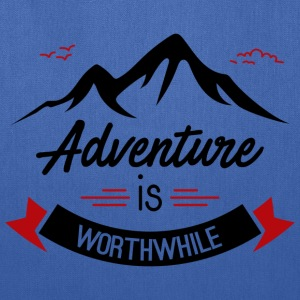 adventure is worthwhile - Tote Bag