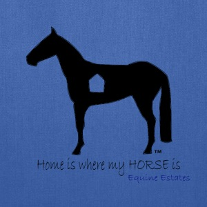 Home is where my HORSE is - Tote Bag