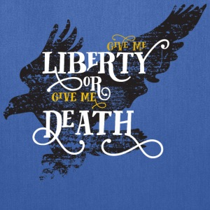 Give me Liberty or Give me Death - Tote Bag