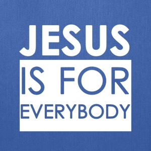 Jesus is For Everybody - Tote Bag