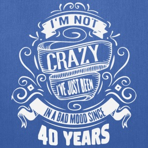 I m crazy i ve just been 40 years - Tote Bag