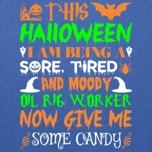This Halloween Being Tired Oil Rig Worker Candy - Tote Bag
