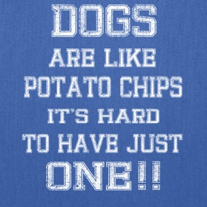 DOGS ARE IKE POTATO CHIPS - Tote Bag