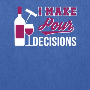 I Make Pour Decisions Funny Wine Lover - Tote Bag