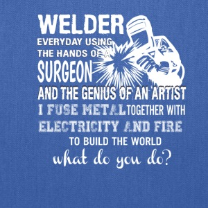 Welder Using Hands Surgeon Genius Artist - Tote Bag